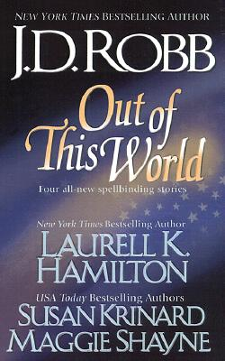 Out of This World - Robb, J D, and Hamilton, Laurell K, and Krinard, Susan