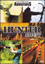 Outdoor Adventures: Hunter Safety -