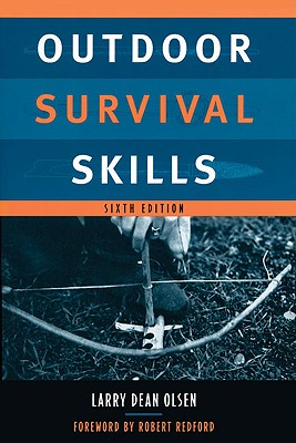 Outdoor Survival Skills - Olsen, Larry Dean, and Redford, Robert (Foreword by)