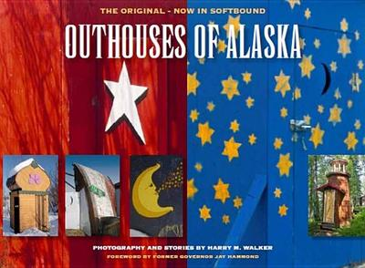 Outhouses of Alaska - Walker, Harry M, and Walker, Harry W (Photographer)