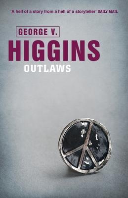 Outlaws - Higgins, George V.