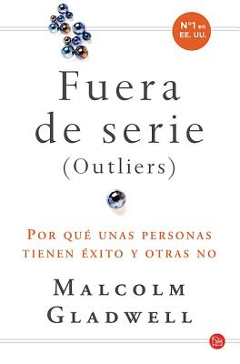 Outliers (Fuera de Serie) / Outliers: The Story of Success - Gladwell, Malcolm