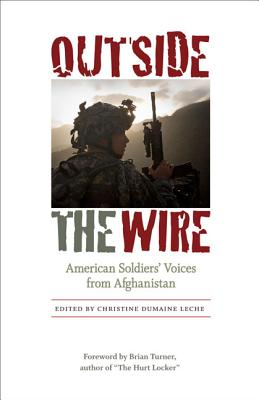 Outside the Wire: American Soldiers' Voices from Afghanistan - Leche, Christine Dumaine (Editor)