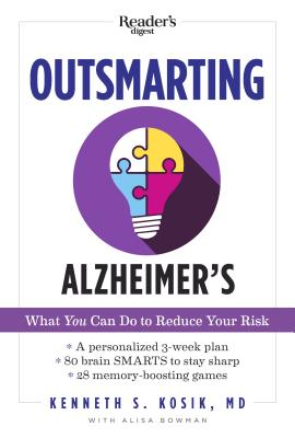 Outsmarting Alzheimer's: What You Can Do to Reduce Your Risk - Kosik MD, Kenneth S