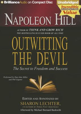 Outwitting the Devil: The Secret to Freedom and Success - Hill, Napoleon, and Lechter, Sharon L, CPA (Editor), and Miller, Dan John (Read by)