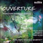 Ouverture: Works for Trombone Quartet