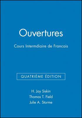 Ouvertures Activities Manual: Cours Intermediaire de Francais - Siskin, H Jay