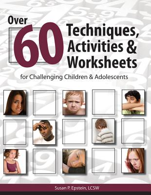 Over 60 Techniques, Activities & Worksheets for Challenging & Adolescents - Epstein, Susan