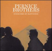 Overcome by Happiness - Pernice Brothers