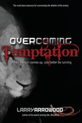 Overcoming Temptation - Arrowood, Larry Monroe