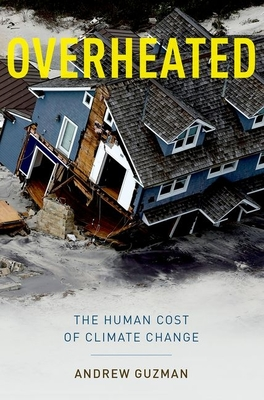 Overheated: The Human Cost of Climate Change - Guzman, Andrew T