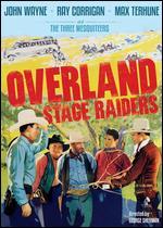 Overland Stage Raiders - George Sherman