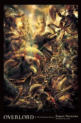 Overlord, Volume 4: The Lizardman Heroes - Maruyama, Kugane, and So-Bin
