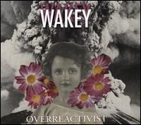 Overreactivist - Wakey Wakey