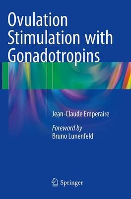 Ovulation Stimulation with Gonadotropins - Emperaire, Jean-Claude