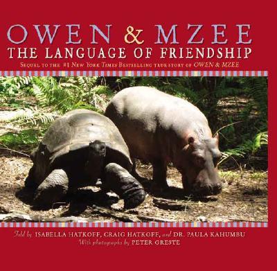 Owen & Mzee: The Language of Friendship - Hatkoff, Isabella
