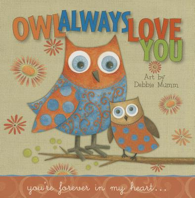 Owl Always Love You: You're Forever in My Heart... -