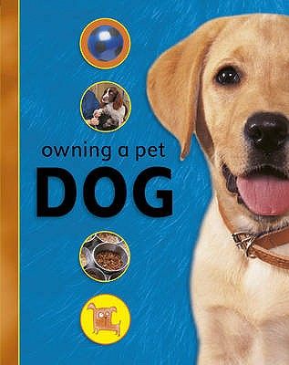 Owning A Pet: Dog - Wood, Selina