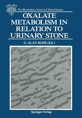 Oxalate Metabolism in Relation to Urinary Stone - Rose, G Alan (Editor)