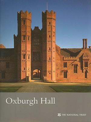 Oxburgh Hall: Norfolk - Garnett, Oliver