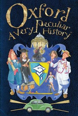 Oxford: A Very Peculiar History - Arscott, David