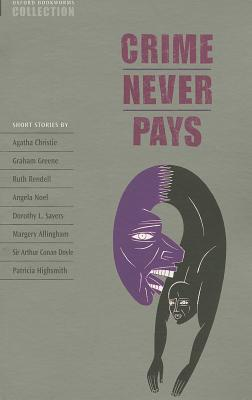 Oxford Bookworms Collection: Crime Never Pays - West, Clare (Editor), and Widdowson, H. G. (Series edited by), and Bassett, Jennifer (Series edited by)