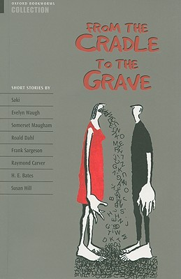 Oxford Bookworms Collection: From the Cradle to the Grave - West, Clare (Editor), and Widdowson, H. G. (Series edited by), and Bassett, Jennifer (Series edited by)