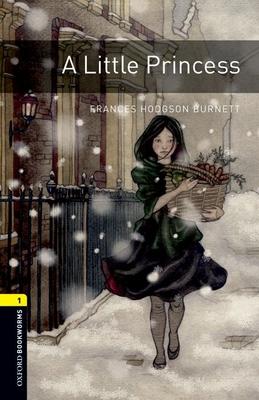 Oxford Bookworms Library: Level 1:: A Little Princess - Burnett, Frances Hodgson, and Bassett, Jennifer