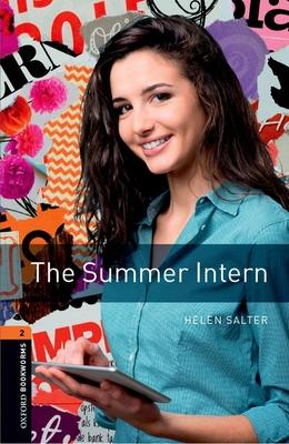 Oxford Bookworms Library: Level 2:: The Summer Intern - Salter, Helen