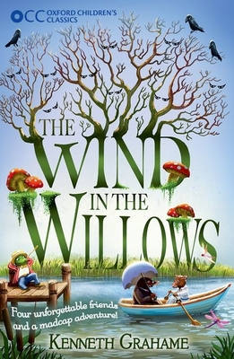 Oxford Children's Classics: The Wind in the Willows - Grahame, Kenneth