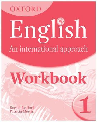 Oxford English: An International Approach: Workbook 1 - Saunders, Mark