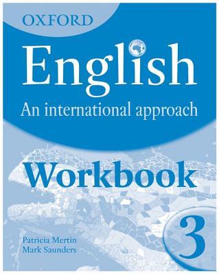 Oxford English: An International Approach: Workbook 3 - Saunders, Mark
