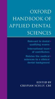 Oxford Handbook of Applied Dental Sciences - Scully, Cbe