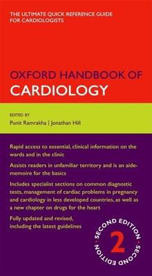 Oxford Handbook of Cardiology - Ramrakha, Punit (Editor), and Hill, Jonathan, Professor (Editor)