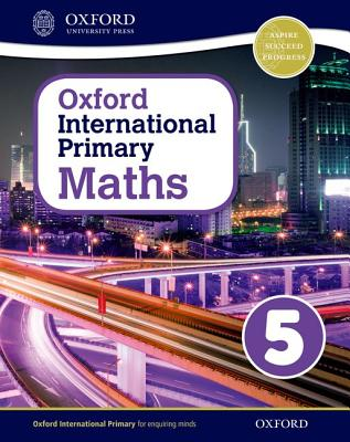 Oxford International Primary Maths: Stage 5: Age 9-10: Student Workbook 5 - Cotton, Anthony (Series edited by), and Clissold, Caroline, and Glithro, Linda