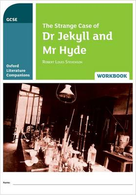 Oxford Literature Companions: The Strange Case of Dr Jekyll and Mr Hyde Workbook - Callanan, Michael, and Buckroyd, Peter