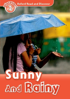 Oxford Read and Discover: Level 2: Sunny and Rainy -