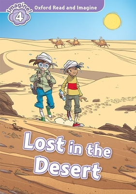 Oxford Read and Imagine: Level 4:: Lost In The Desert - Shipton, Paul
