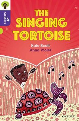 Oxford Reading Tree All Stars: Oxford Level 11: The Singing Tortoise - Scott, Kate