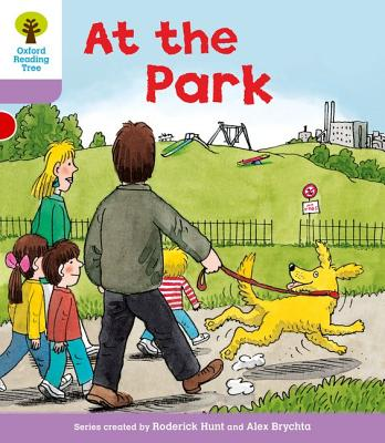 Oxford Reading Tree: Level 1+: Patterned Stories: At the Park - Hunt, Roderick