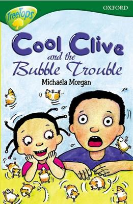 Oxford Reading Tree: Level 12: Treetops: More Stories C: Cool Clive and the Bubble Trouble - Bear, Carolyn, and Morgan, Michaela, and Elboz, Stephen
