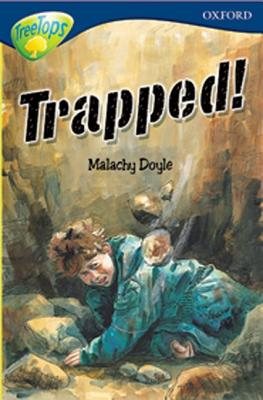 Oxford Reading Tree: Level 14: Treetops More Stories A: Trapped! - Doyle, Malachy, and Gates, Susan, and Warburton, Nick