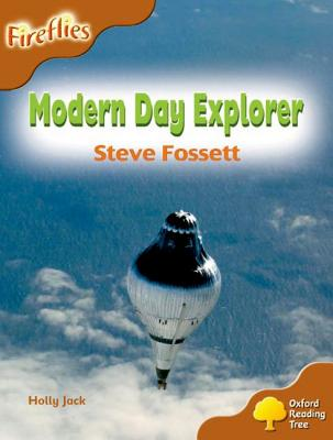 Oxford Reading Tree: Level 8: Fireflies: Modern Day Explorer: Steve Fossett - Page, Thelma, and Miles, Liz, and Howell, Gill