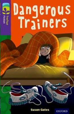 Oxford Reading Tree Treetops Fiction: Level 11 More Pack A: Dangerous Trainers - Gates, Susan