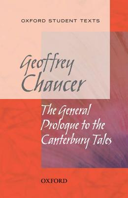 Oxford Student Texts: Chaucer: The General Prologue to the Canterbury Tales - Chaucer, Geoffrey