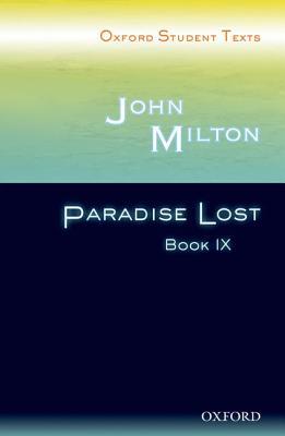 Oxford Student Texts: John Milton: Paradise Lost: Bk. 9 - Milton, John, and Baldwin, Anna (Volume editor), and Croft, Steven (Series edited by)