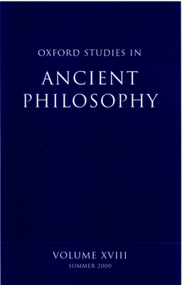 Oxford Studies in Ancient Philosophy: Volume XVIII - Sedley, David N (Editor)