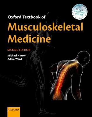 Oxford Textbook of Musculoskeletal Medicine - Hutson, Michael (Editor), and Ward, Adam (Editor)