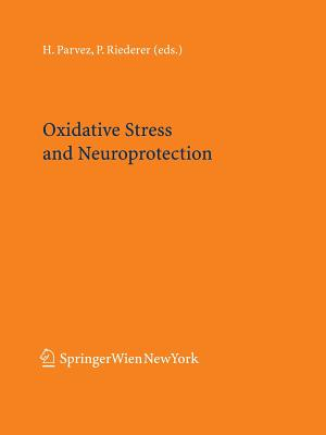 Oxidative Stress and Neuroprotection - Parvez, S H (Editor)