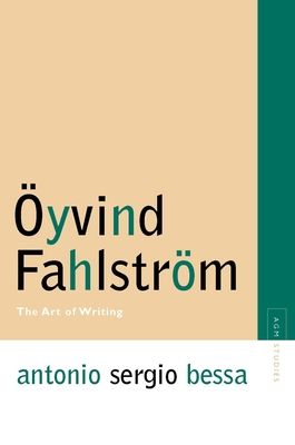 Oyvind Fahlstrom: The Art of Writing - Bessa, Antonio Sergio